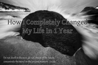 How I completely changed my life in 1 year